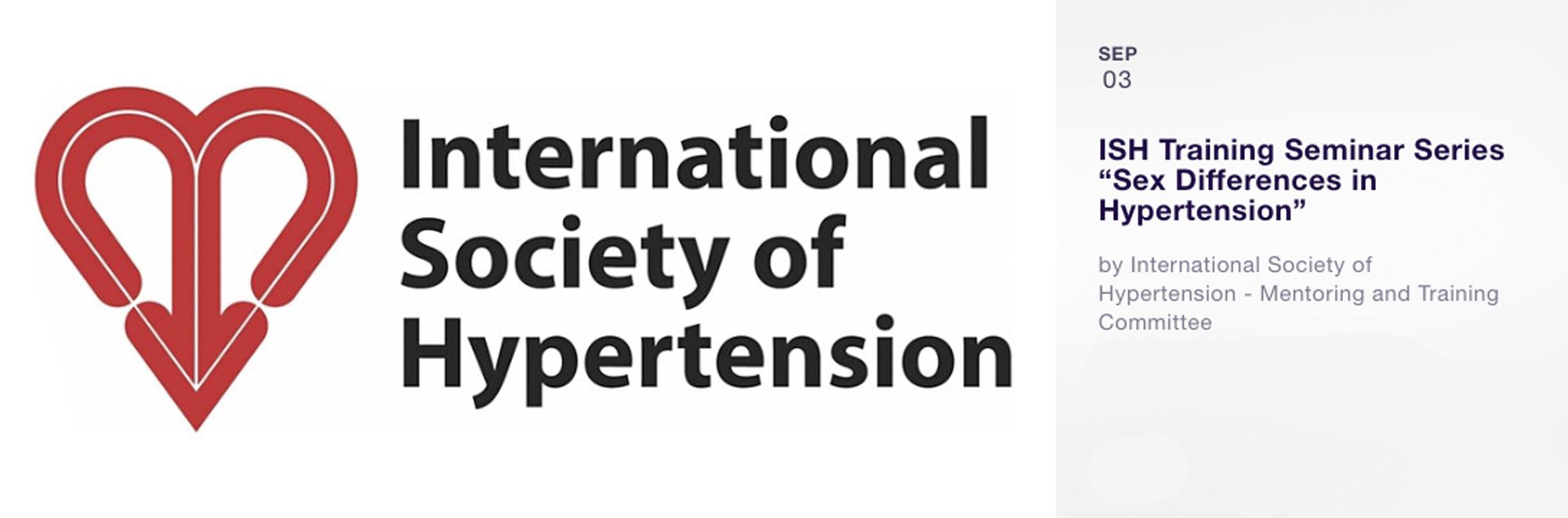 "International Society of Hypertension Training Seminar Series ""Sex Differences in Hypertension"""